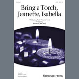 Download or print Bring A Torch, Jeanette, Isabella (arr. Mark Burrows) Sheet Music Notes by 17th Century French Carol for SATB Choir