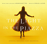 Download or print The Light In The Piazza Sheet Music Notes by Adam Guettel for Piano, Vocal & Guitar (Right-Hand Melody)