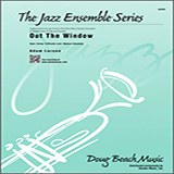 Download or print Out The Window - Eb Baritone Saxophone Sheet Music Notes by Adam Larson for Jazz Ensemble