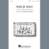 Download African-American Spiritual Hold On (arr. Moses Hogan) Sheet Music arranged for SATB Choir - printable PDF music score including 15 page(s)