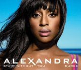 Download Alexandra Burke Start Without You Sheet Music arranged for Piano, Vocal & Guitar (Right-Hand Melody) - printable PDF music score including 6 page(s)