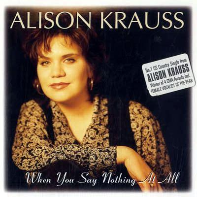 Alison Krauss & Union Station When You Say Nothing At All pictures