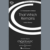 Download Andrea Ramsey That Which Remains Sheet Music arranged for TTBB - printable PDF music score including 6 page(s)