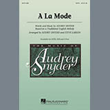 Download Audrey Snyder A La Mode Sheet Music arranged for SATB Choir - printable PDF music score including 11 page(s)