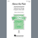 Download Traditional Above The Plain (arr. Audrey Snyder) Sheet Music arranged for 3-Part Treble - printable PDF music score including 10 page(s)