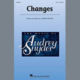 Download Audrey Snyder Changes Sheet Music arranged for SATB Choir - printable PDF music score including 13 page(s)
