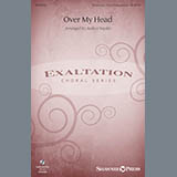 Download or print Over My Head Sheet Music Notes by Audrey Snyder for Choral