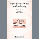 Download B. Wayne Bisbee We've Been A While A-Wandering Sheet Music arranged for SSA Choir - printable PDF music score including 11 page(s)