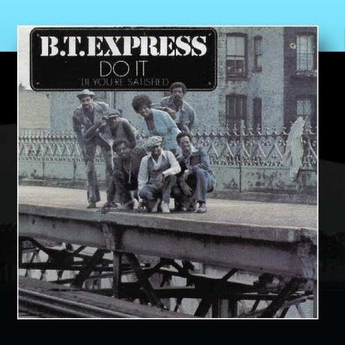 B.T. Express Do It ('Til You're Satisfied) profile picture