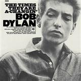 Download or print The Times They Are A-changin' Sheet Music Notes by Bob Dylan for Piano