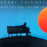 Download or print What You Won't Do For Love Sheet Music Notes by Bobby Caldwell for Piano