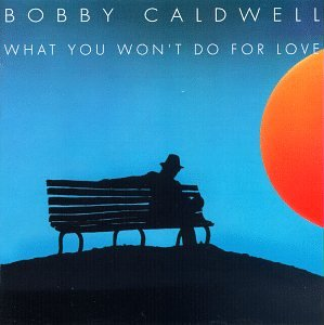 Bobby Caldwell What You Won't Do For Love profile picture