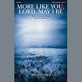 Download Brad Nix More Like You, Lord, May I Be Sheet Music arranged for SATB - printable PDF music score including 3 page(s)