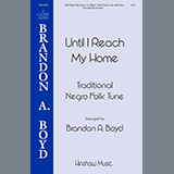 Download or print Until I Reach My Home Sheet Music Notes by Brandon Boyd for SSA Choir