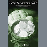 Download or print Come, Share The Lord (arr. John Leavitt) Sheet Music Notes by Bryan Jeffery Leech for SATB Choir