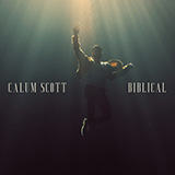 Download Calum Scott Biblical Sheet Music arranged for Piano, Vocal & Guitar (Right-Hand Melody) - printable PDF music score including 6 page(s)