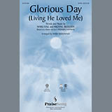Download Casting Crowns Glorious Day (Living He Loved Me) (arr. Mary McDonald) Sheet Music arranged for SAB - printable PDF music score including 10 page(s)