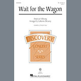 Download or print Wait For The Wagon Sheet Music Notes by Catherine DeLanoy for TB