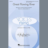 Download or print Great Flowing River Sheet Music Notes by Charles Anthony Silvestri and James Eakin III for SATB Choir
