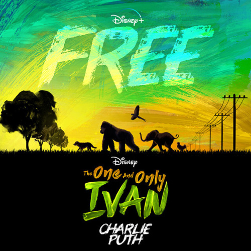 Charlie Puth Free (from Disney's The One And Only Ivan) profile picture