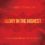 Download or print Glory In The Highest Sheet Music Notes by Chris Tomlin for Piano