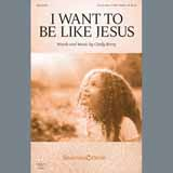 Download Cindy Berry I Want To Be Like Jesus Sheet Music arranged for Unison Choir - printable PDF music score including 9 page(s)