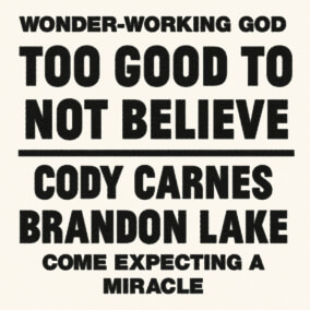 Cody Carnes Too Good To Not Believe (feat. Brandon Lake) profile picture