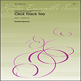 Download or print Click Track Trio - Percussion 1 Sheet Music Notes by Dan Fabricius for Percussion Ensemble