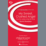 Download Daniel Brewbaker My Sweet, Crushed Angel Sheet Music arranged for Unison Choral - printable PDF music score including 6 page(s)