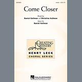 Download Daniel Kallman Come Closer Sheet Music arranged for Unison Voice - printable PDF music score including 7 page(s)