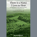 Download David Lantz III There Is A Name I Love To Hear Sheet Music arranged for SATB - printable PDF music score including 11 page(s)