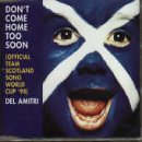 Del Amitri Don't Come Home Too Soon (Scotland's World Cup '98 Theme) pictures