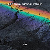 Download Elevation Worship Do It Again Sheet Music arranged for Piano, Vocal & Guitar (Right-Hand Melody) - printable PDF music score including 5 page(s)