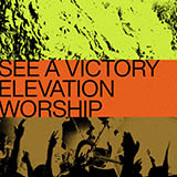 Download Elevation Worship See A Victory Sheet Music arranged for Piano, Vocal & Guitar (Right-Hand Melody) - printable PDF music score including 9 page(s)