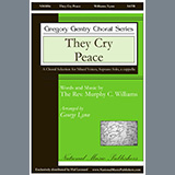 Download or print They Cry Peace Sheet Music Notes by George Lynn for SATB Choir