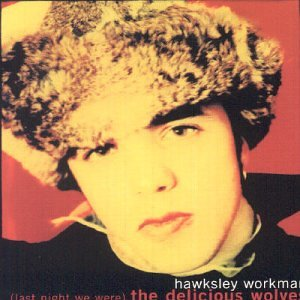Hawksley Workman Your Beauty Must Be Rubbing Off pictures