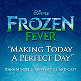 Download Idina Menzel Making Today A Perfect Day (from Frozen Fever) Sheet Music arranged for Piano, Vocal & Guitar with Backing Track - printable PDF music score including 13 page(s)