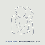 Download Ingrid Michaelson & ZAYN To Begin Again Sheet Music arranged for Piano, Vocal & Guitar (Right-Hand Melody) - printable PDF music score including 5 page(s)