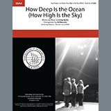 Download or print How Deep Is The Ocean (How High Is the Sky) (arr. Rob Hopkins) Sheet Music Notes by Irving Berlin for SSAA Choir