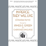 Download or print In Peace They Will Live (A Cherokee Hymn) Sheet Music Notes by James E. Green for SSAA Choir
