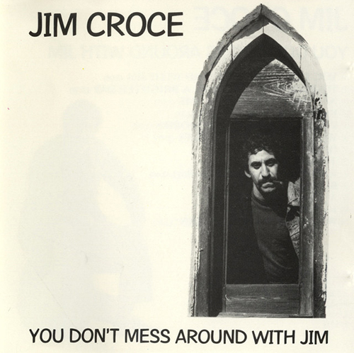 Jim Croce You Don't Mess Around With Jim pictures