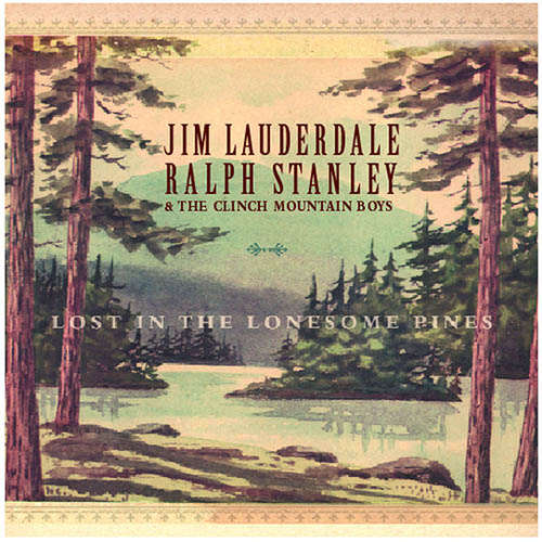 Jim Lauderdale, Ralph Stanley & The Clinch Mountain Boys Lost In The Lonesome Pines profile picture