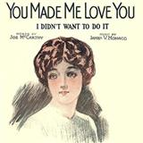Download or print You Made Me Love You (I Didn't Want To Do It) Sheet Music Notes by Joe McCarthy for Piano