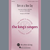 Download John David & Philip Lawson Born On A New Day (arr. Peter Knight) Sheet Music arranged for SATB Choir - printable PDF music score including 9 page(s)