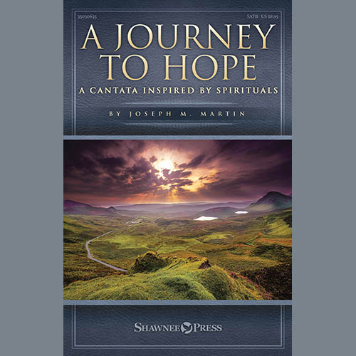 Joseph M. Martin A Journey To Hope (A Cantata Inspired By Spirituals) profile picture