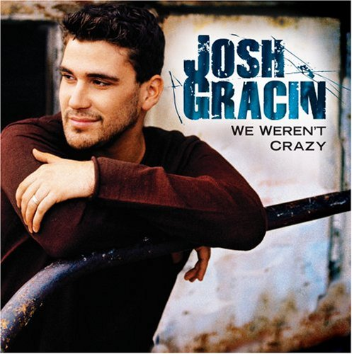 Josh Gracin We Weren't Crazy profile picture