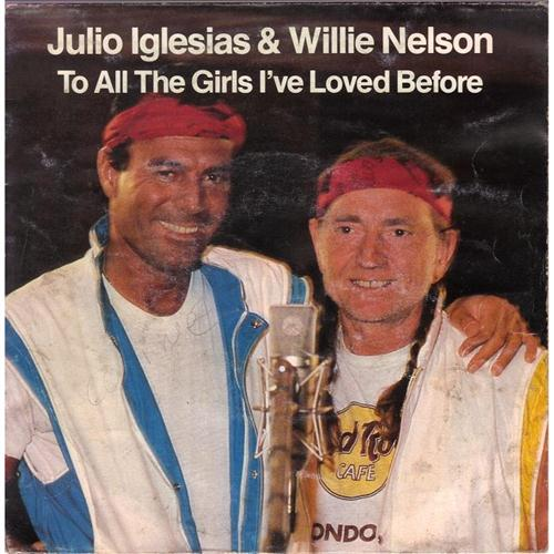 Julio Iglesias & Willie Nelson To All The Girls I've Loved Before profile picture