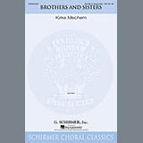 Download Kirke Mechem Brothers And Sisters Sheet Music arranged for SATB - printable PDF music score including 5 page(s)