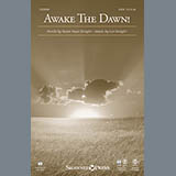 Download Lee Dengler Awake The Dawn! Sheet Music arranged for SATB - printable PDF music score including 9 page(s)