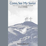Download Lee Dengler Come, See My Savior Sheet Music arranged for SATB - printable PDF music score including 10 page(s)